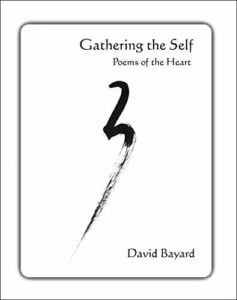 Gathering the Self: Poems from the Heart with Author David Bayard