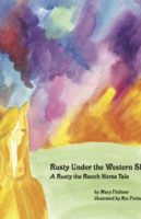 Rusty Under the Western Sky by Mary Fichtner