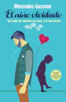 El Niño Olvidado: Un Viaje de Regreso al Amor y la Inocencia