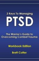 3 Keys to Managing PTSD: The Warrior's Guide to Overcoming Combat Trauma